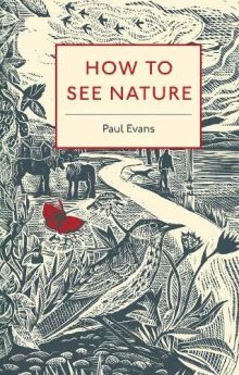 HOW TO SEE NATURE (PB)