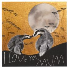 I Love You Mum - Badgers By Sam Cannon