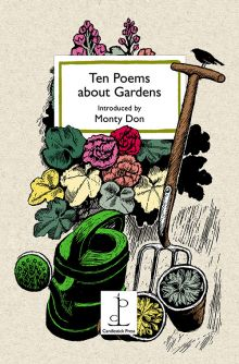 Ten Poems about Gardens Various Authors, Introduction by Monty Don By Candlestick Press